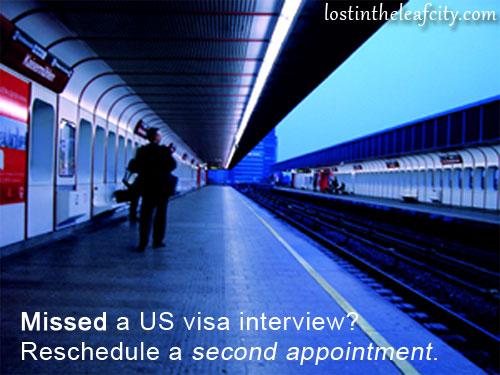 Missed A US Visa Interview?